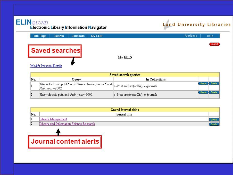 Ingegerd Rabow, Biblioteksdirektionen, Lunds Universitet Saved searches Journal content alerts