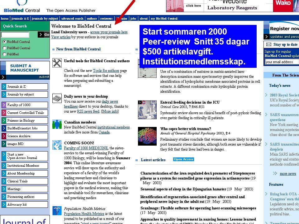 Ingegerd Rabow, Biblioteksdirektionen, Lunds Universitet Start sommaren 2000 Peer-review Snitt 35 dagar $500 artikelavgift. Institutionsmedlemsskap. B