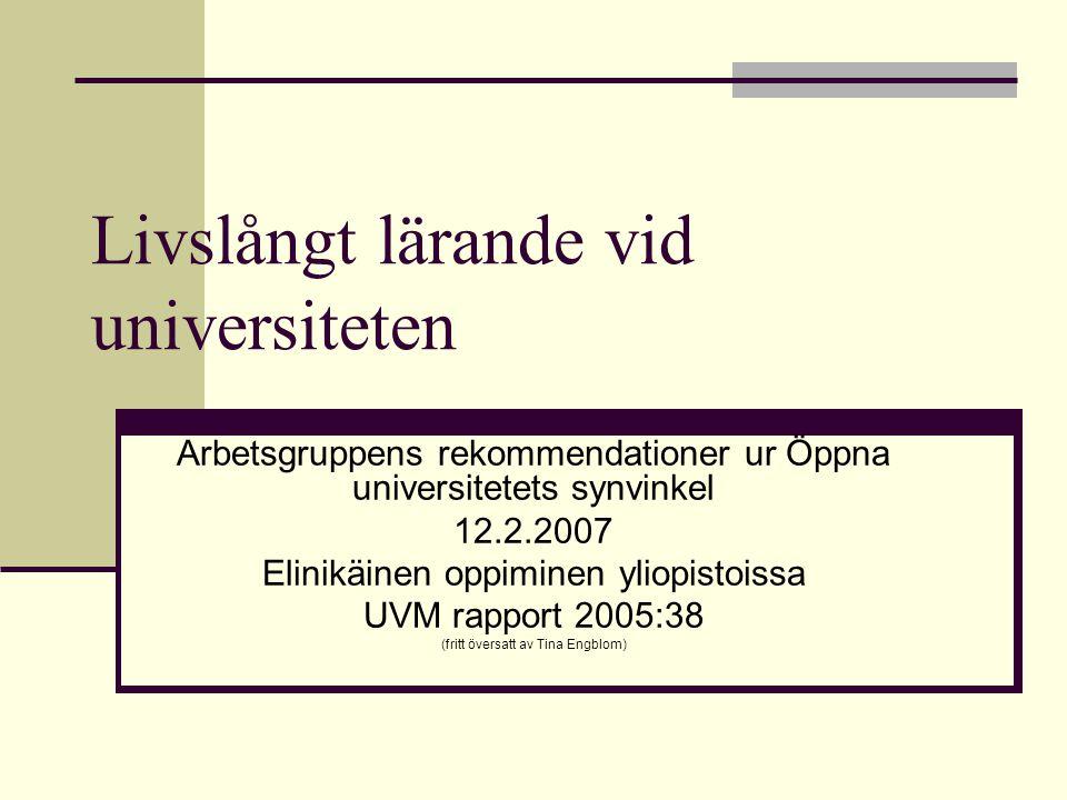 Rekommendation 11 o 12 Arbetsfördelningen mellan Univ och YH utvecklas så att Öppna utbudet kompletterar varandra Universiteten bör se till att ÖPU och fortbildningen klart skiljer sig från varandra (kunden skall veta vilket system, rapportering, avgiftssystem)