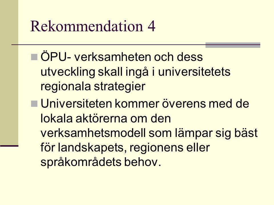 Rekommendation 5 Universiteten/s - system för godkännande av undervisningsprogram och lärare - ansvar (speciellt i anslutning till kurser i samarbete med andra) betonas.