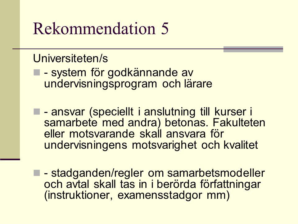 Rekommendation 6 Treårsplaner i ÖPU-utbudet Kopplat till antagningskriterier – för ÖPU- leden (helhetsplan) ÖPU-ledsmålen defineras i resultatförhandlingar per utbildningsområde