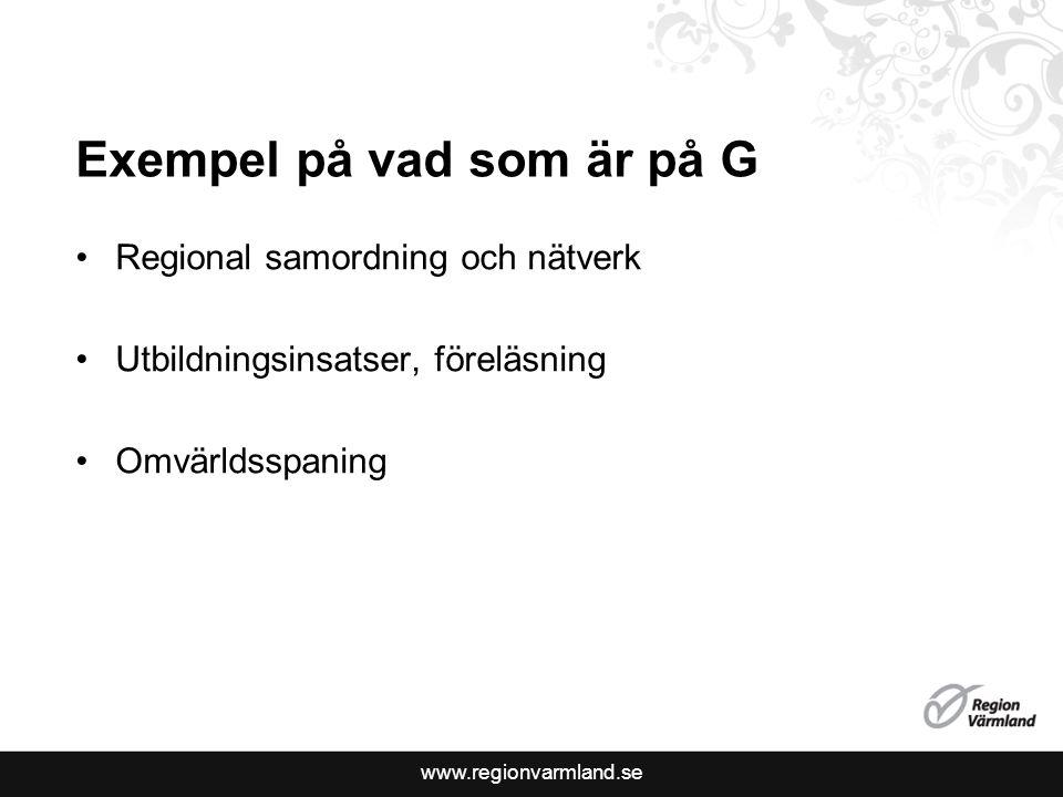 www.regionvarmland.se Exempel på vad som är på G Regional samordning och nätverk Utbildningsinsatser, föreläsning Omvärldsspaning