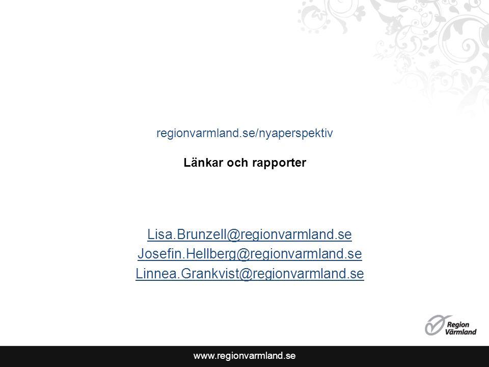 www.regionvarmland.se Lisa.Brunzell@regionvarmland.se Josefin.Hellberg@regionvarmland.se Linnea.Grankvist@regionvarmland.se regionvarmland.se/nyaperspektiv Länkar och rapporter