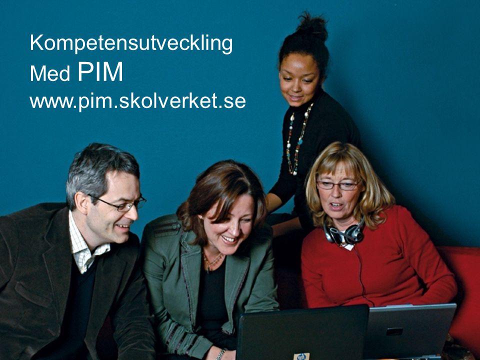 10 Studiehandledningar PIM- examination Examinationsmiljö PIM ska fördjupa din Praktiska IT och Mediekompetens