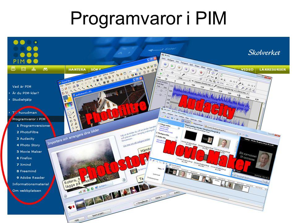 Filmerna i handledningarna guidar dig Välj själv programversion i PIM Små enkla gratisprogram Elever och pedagoger kan ladda ner gratis Samma program i skolan som i hemmet Flera program kan köras från USB-minne på PC