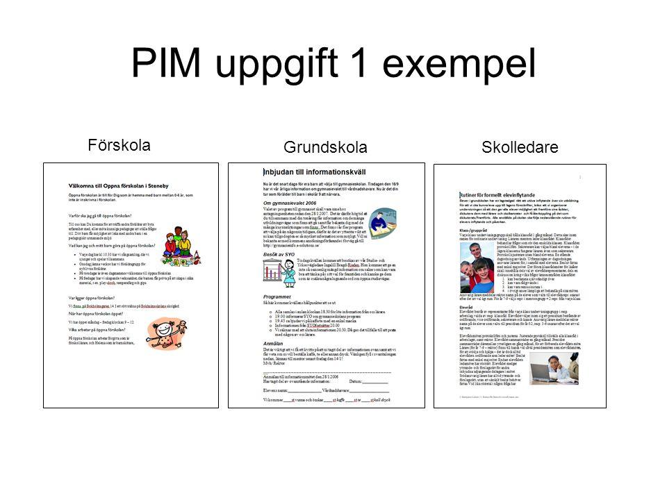 PIM-uppgift 2: Presentera för andra I den här uppgiften ska du göra en intresseväckande presentation.