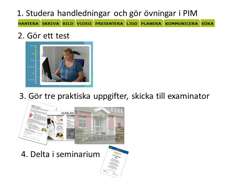 Examination sker i kommunens regi Examinationsuppgift 1, 2 och 3 skickas in till examinator Examinationsuppgift 3 innebär också ett examinationsseminarium på ca 2,5 timme.