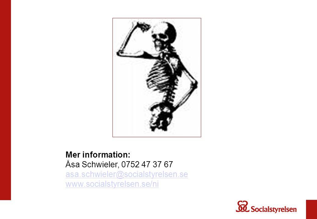 Mer information: Åsa Schwieler, 0752 47 37 67 asa.schwieler@socialstyrelsen.se www.socialstyrelsen.se/ni