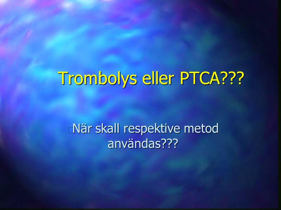 Trombolys eller PTCA??? n När skall respektive metod användas???