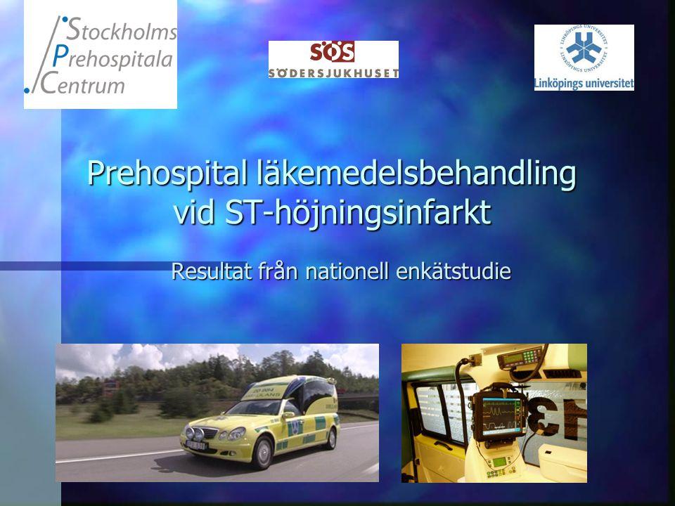 Prehospital läkemedelsbehandling vid ST-höjningsinfarkt Resultat från nationell enkätstudie