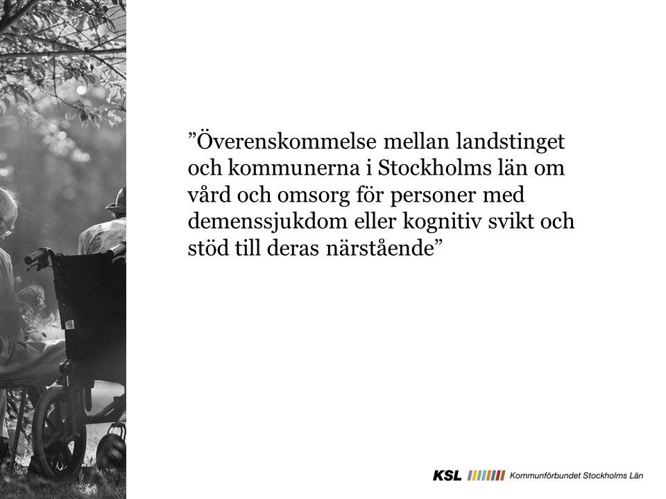 """""""Överenskommelse mellan landstinget och kommunerna i Stockholms län om vård och omsorg för personer med demenssjukdom eller kognitiv svikt och stöd ti"""