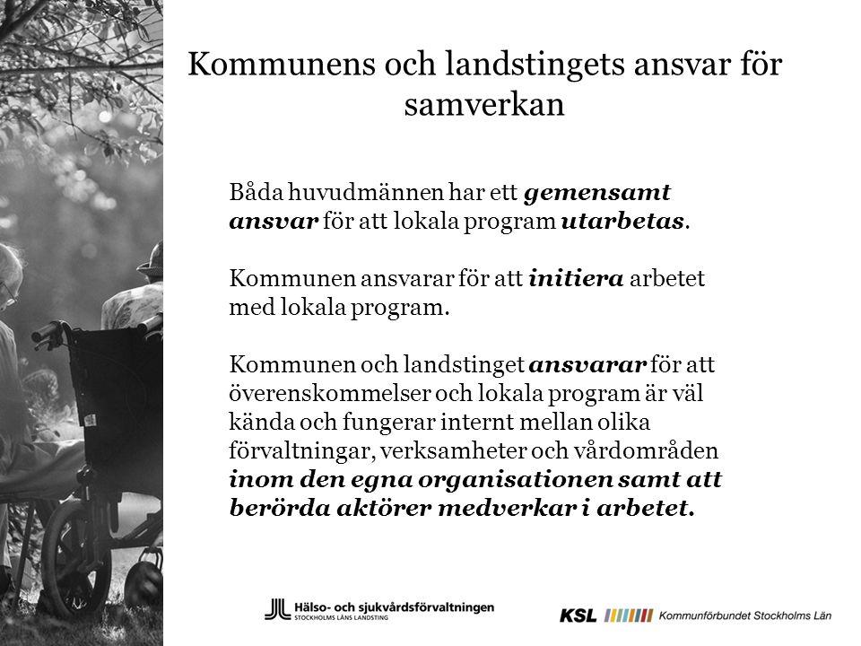 Kommunens och landstingets ansvar för samverkan Båda huvudmännen har ett gemensamt ansvar för att lokala program utarbetas.