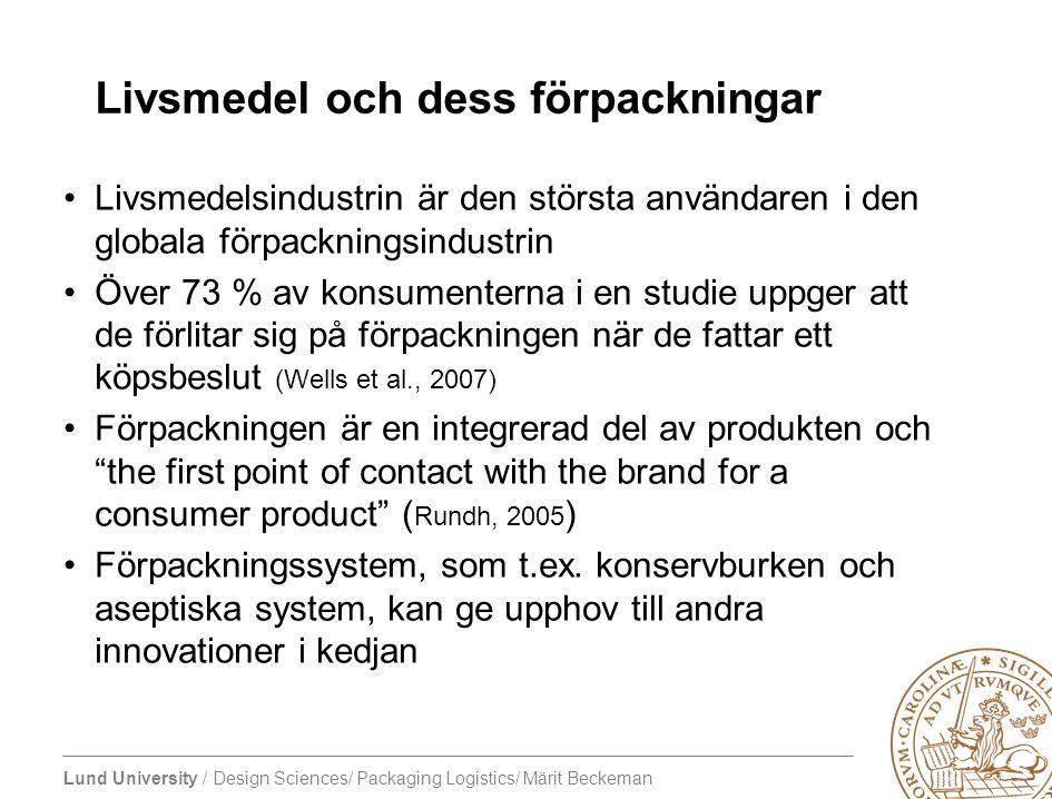 Lund University / Design Sciences/ Packaging Logistics/ Märit Beckeman Livsmedel och dess förpackningar Livsmedelsindustrin är den största användaren
