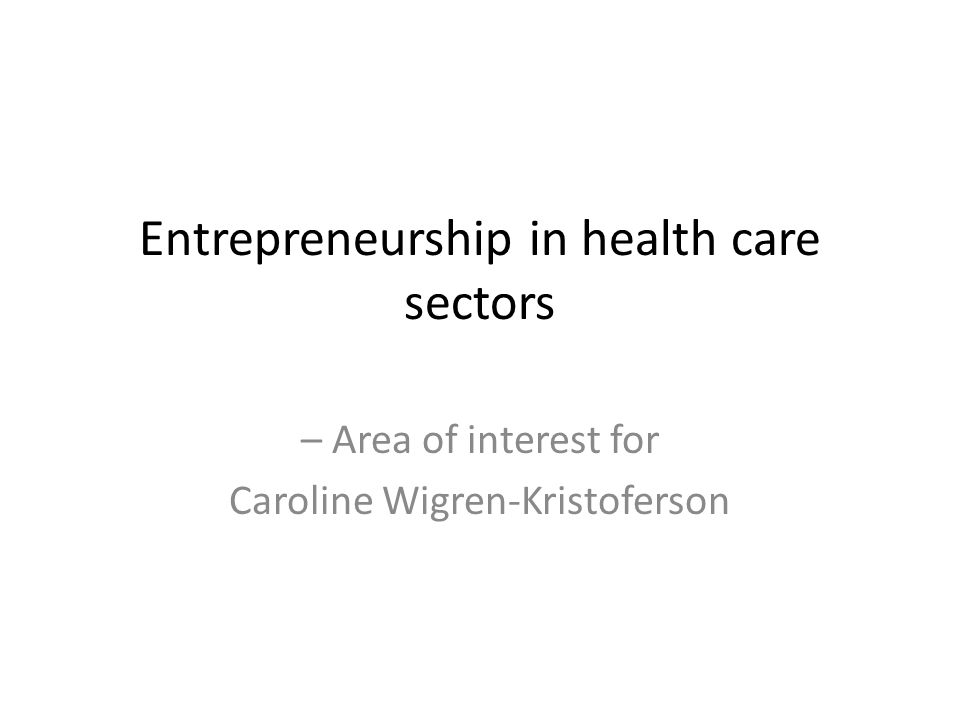 Entrepreneurship in health care sectors – Area of interest for Caroline Wigren-Kristoferson