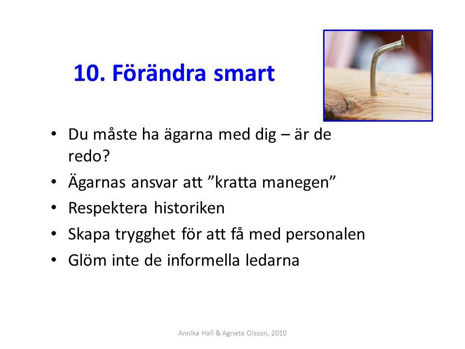 10. Förändra smart Du måste ha ägarna med dig – är de redo.
