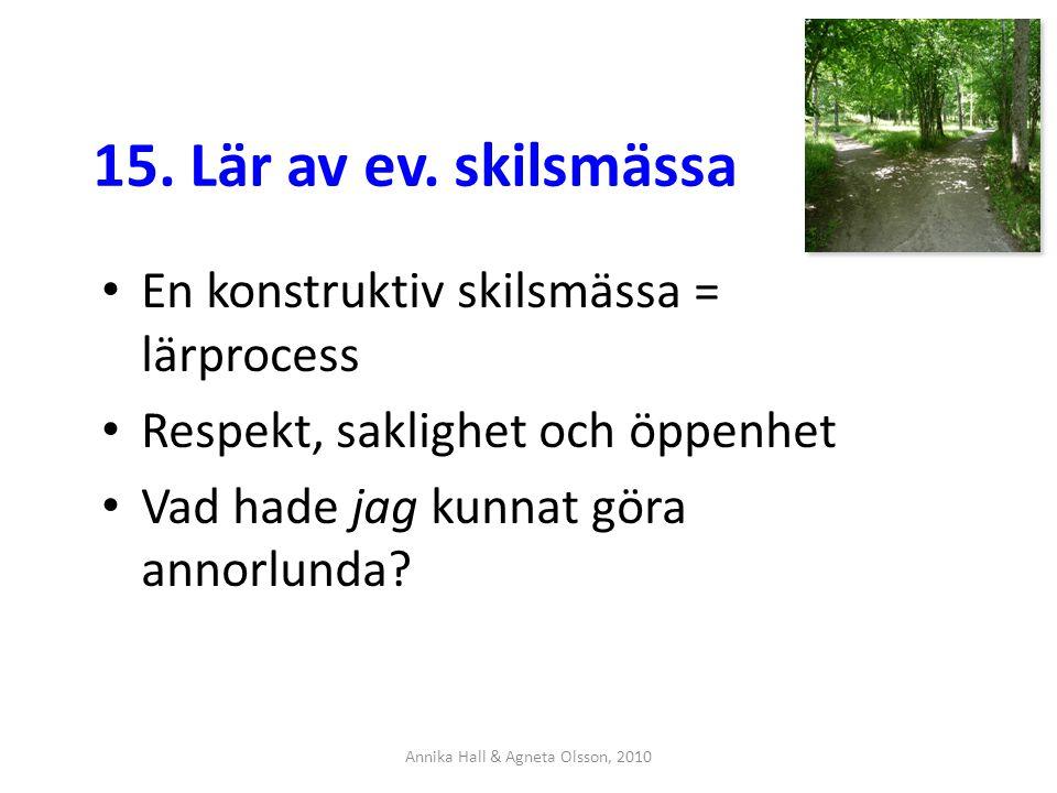 Annika Hall & Agneta Olsson, 2010 15. Lär av ev.