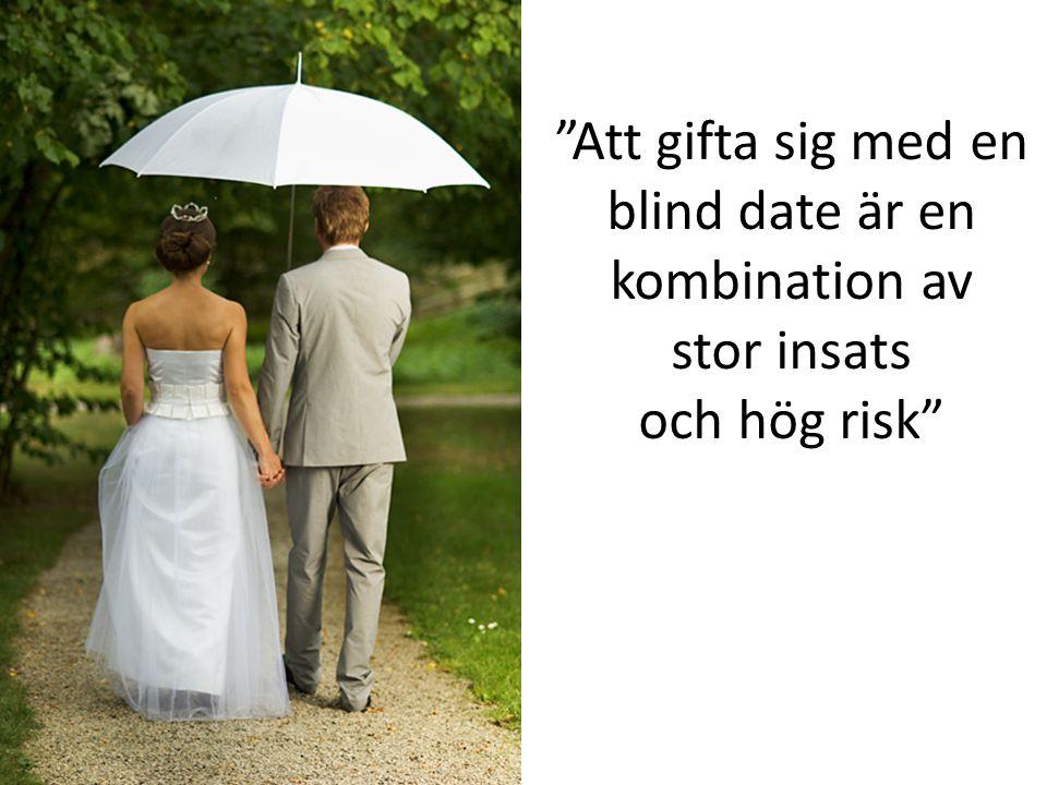 Att gifta sig med en blind date är en kombination av stor insats och hög risk