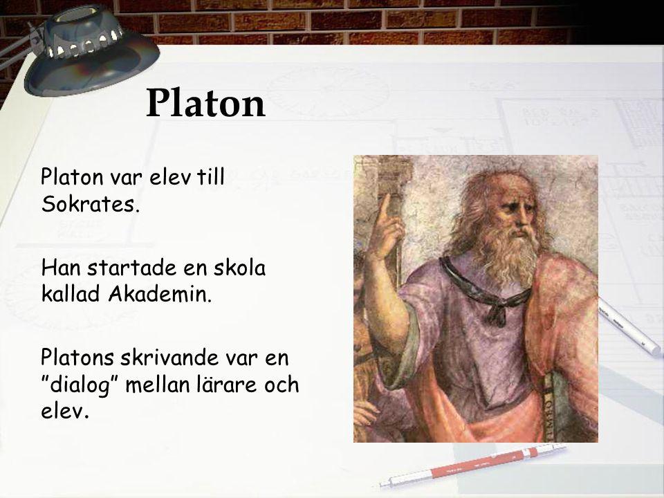 """Platon Platon var elev till Sokrates. Han startade en skola kallad Akademin. Platons skrivande var en """"dialog"""" mellan lärare och elev."""