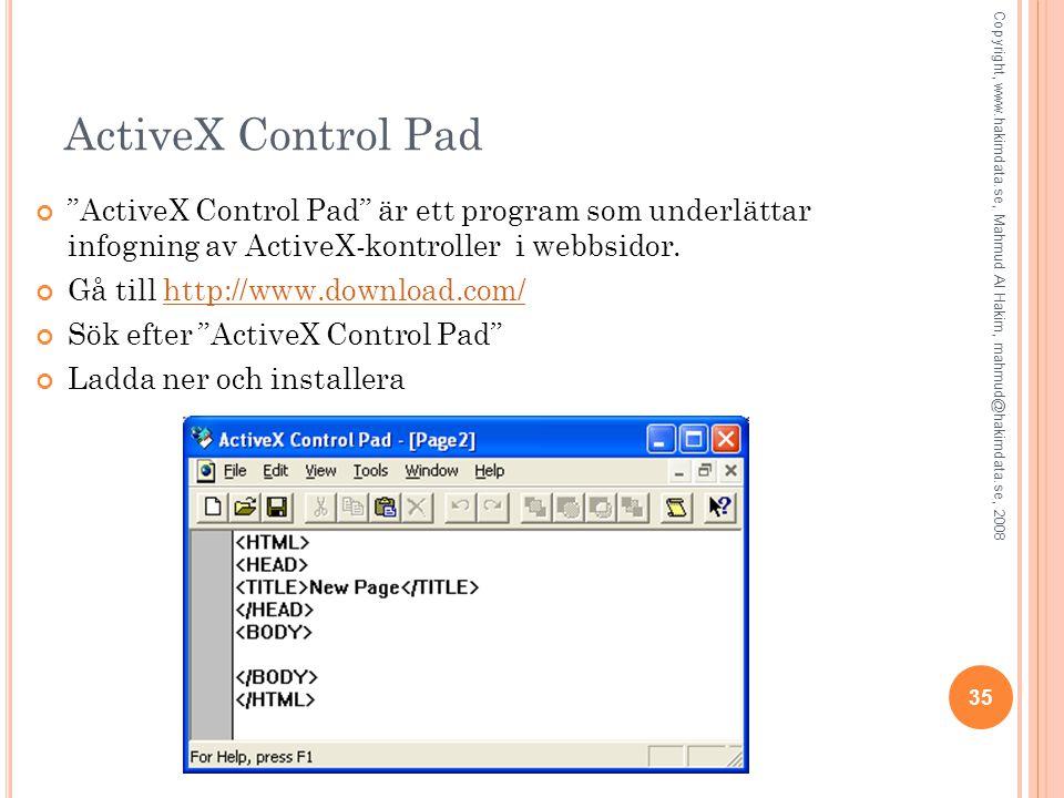 """35 ActiveX Control Pad """"ActiveX Control Pad"""" är ett program som underlättar infogning av ActiveX-kontroller i webbsidor. Gå till http://www.download.c"""