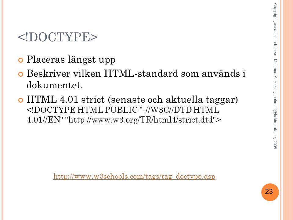 23 Placeras längst upp Beskriver vilken HTML-standard som används i dokumentet.