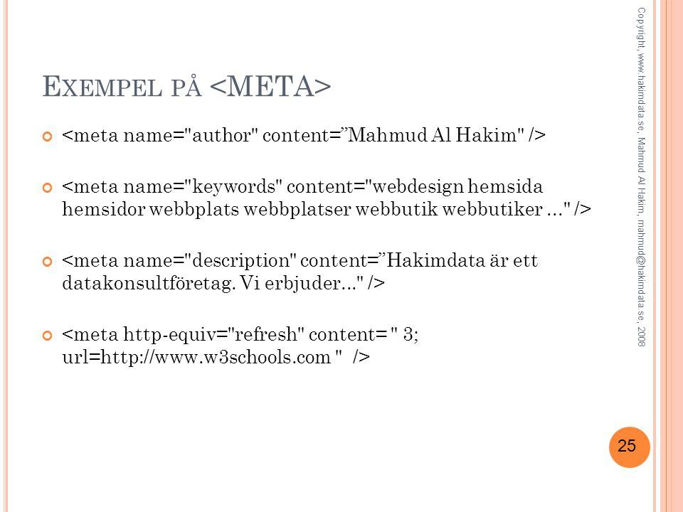 25 E XEMPEL PÅ Copyright, www.hakimdata.se, Mahmud Al Hakim, mahmud@hakimdata.se, 2008