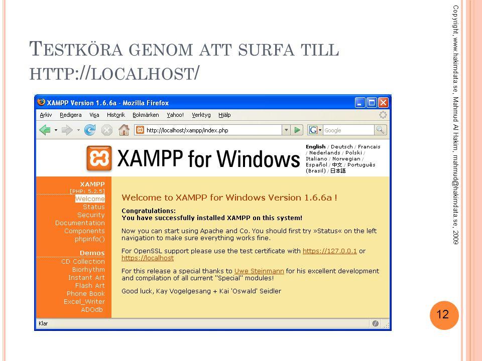 12 T ESTKÖRA GENOM ATT SURFA TILL HTTP :// LOCALHOST / Copyright, www.hakimdata.se, Mahmud Al Hakim, mahmud@hakimdata.se, 2009