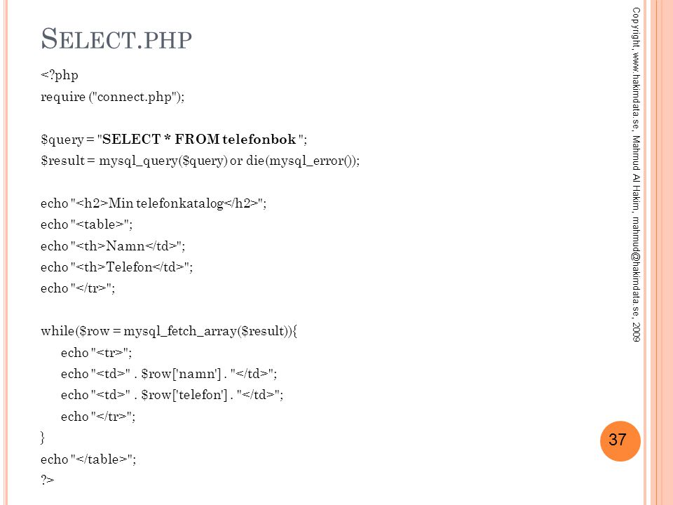 37 S ELECT. PHP <?php require (