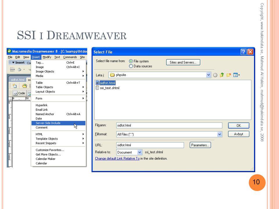 10 SSI I D REAMWEAVER Copyright, www.hakimdata.se, Mahmud Al Hakim, mahmud@hakimdata.se, 2008