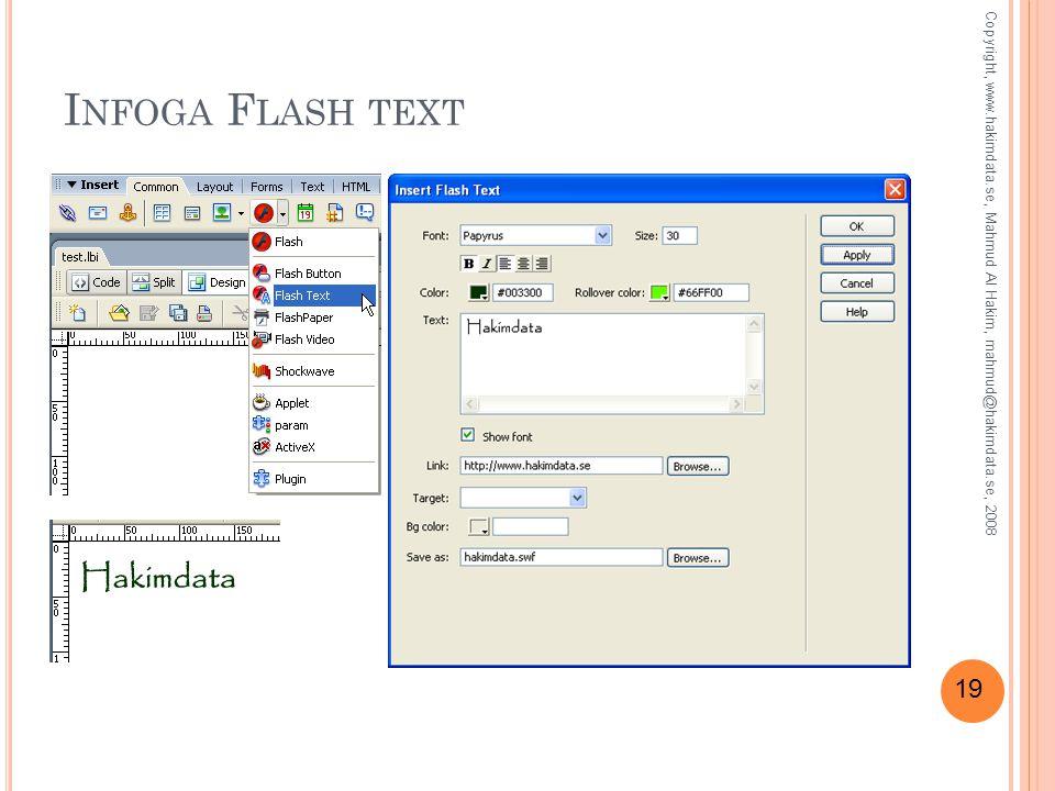 19 I NFOGA F LASH TEXT Copyright, www.hakimdata.se, Mahmud Al Hakim, mahmud@hakimdata.se, 2008