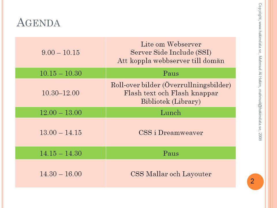 33 Skapa en CSS-Regel i DW via CSS-Panelen Copyright, www.hakimdata.se, Mahmud Al Hakim, mahmud@hakimdata.se, 2008