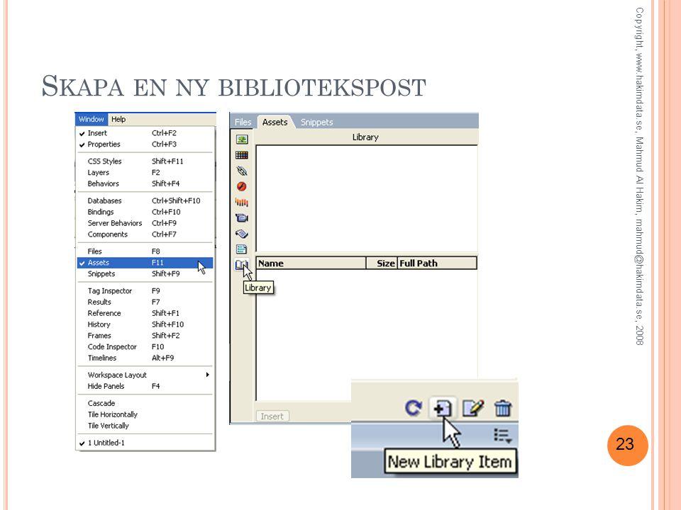 23 S KAPA EN NY BIBLIOTEKSPOST Copyright, www.hakimdata.se, Mahmud Al Hakim, mahmud@hakimdata.se, 2008