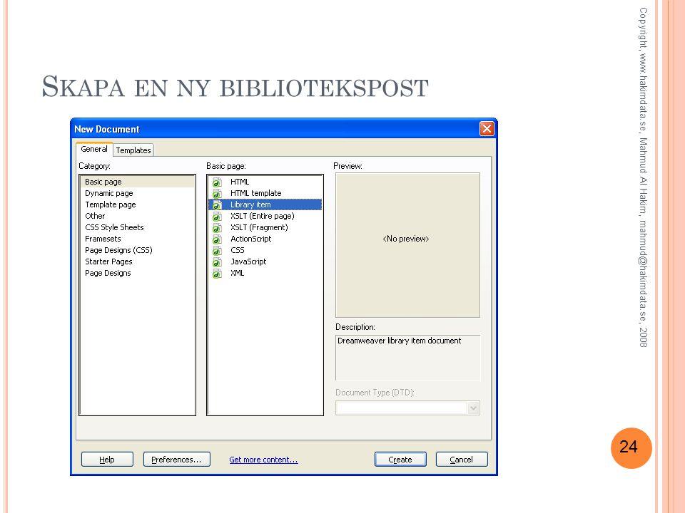 24 S KAPA EN NY BIBLIOTEKSPOST Copyright, www.hakimdata.se, Mahmud Al Hakim, mahmud@hakimdata.se, 2008
