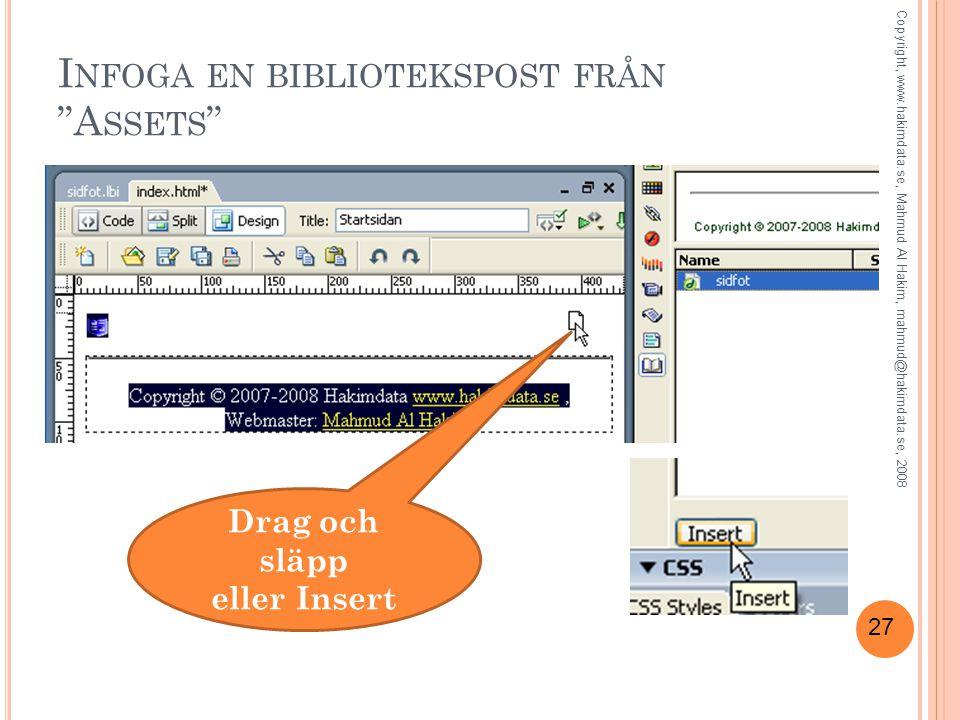 """27 I NFOGA EN BIBLIOTEKSPOST FRÅN """"A SSETS """" Drag och släpp eller Insert Copyright, www.hakimdata.se, Mahmud Al Hakim, mahmud@hakimdata.se, 2008"""