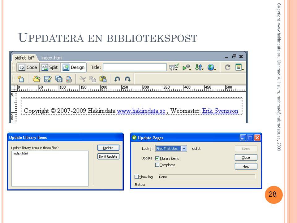 28 U PPDATERA EN BIBLIOTEKSPOST Copyright, www.hakimdata.se, Mahmud Al Hakim, mahmud@hakimdata.se, 2008