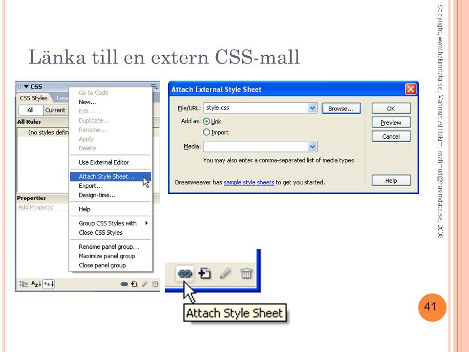 41 Länka till en extern CSS-mall Copyright, www.hakimdata.se, Mahmud Al Hakim, mahmud@hakimdata.se, 2008