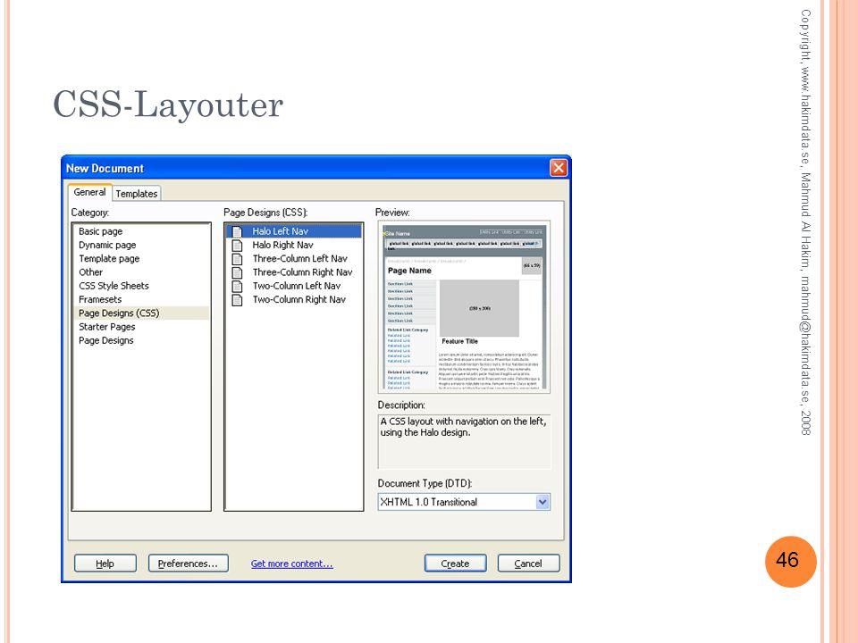 46 CSS-Layouter Copyright, www.hakimdata.se, Mahmud Al Hakim, mahmud@hakimdata.se, 2008