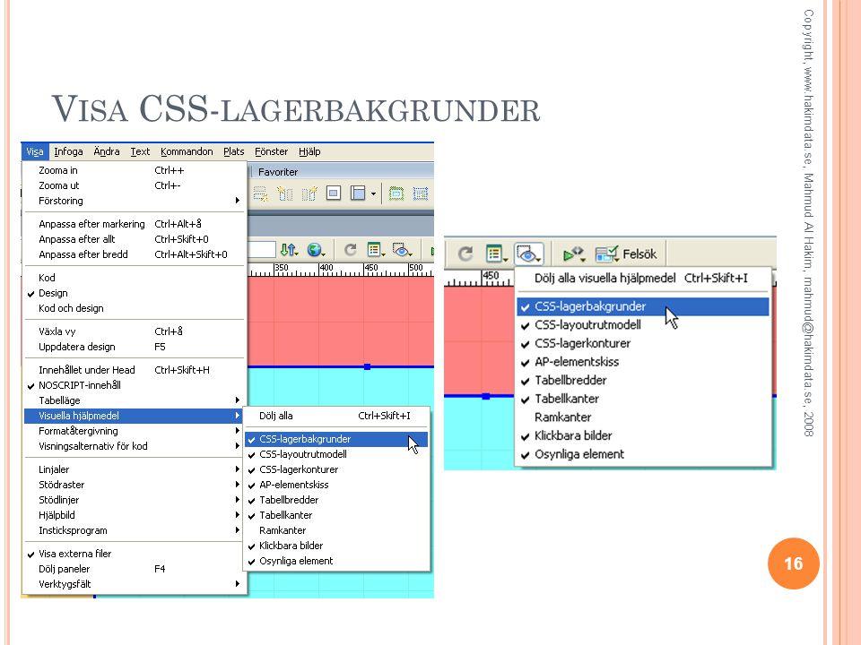 V ISA CSS- LAGERBAKGRUNDER 16 Copyright, www.hakimdata.se, Mahmud Al Hakim, mahmud@hakimdata.se, 2008