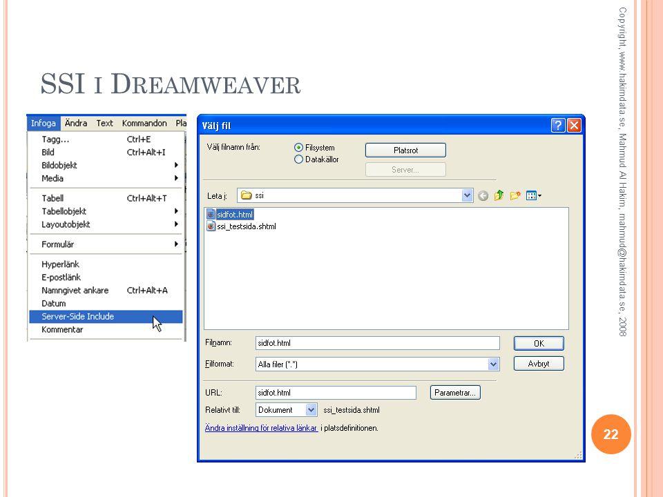 SSI I D REAMWEAVER 22 Copyright, www.hakimdata.se, Mahmud Al Hakim, mahmud@hakimdata.se, 2008