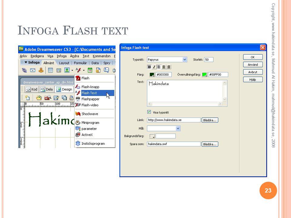 I NFOGA F LASH TEXT 23 Copyright, www.hakimdata.se, Mahmud Al Hakim, mahmud@hakimdata.se, 2008