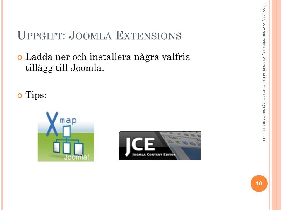 U PPGIFT : J OOMLA E XTENSIONS Ladda ner och installera några valfria tillägg till Joomla.