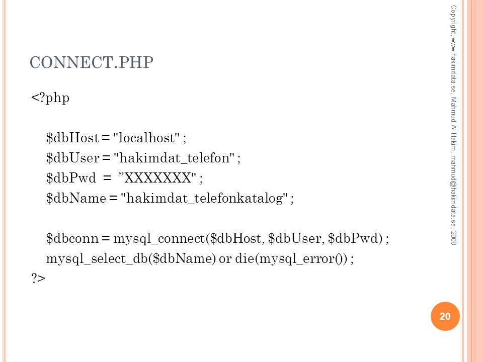 CONNECT. PHP <?php $dbHost =