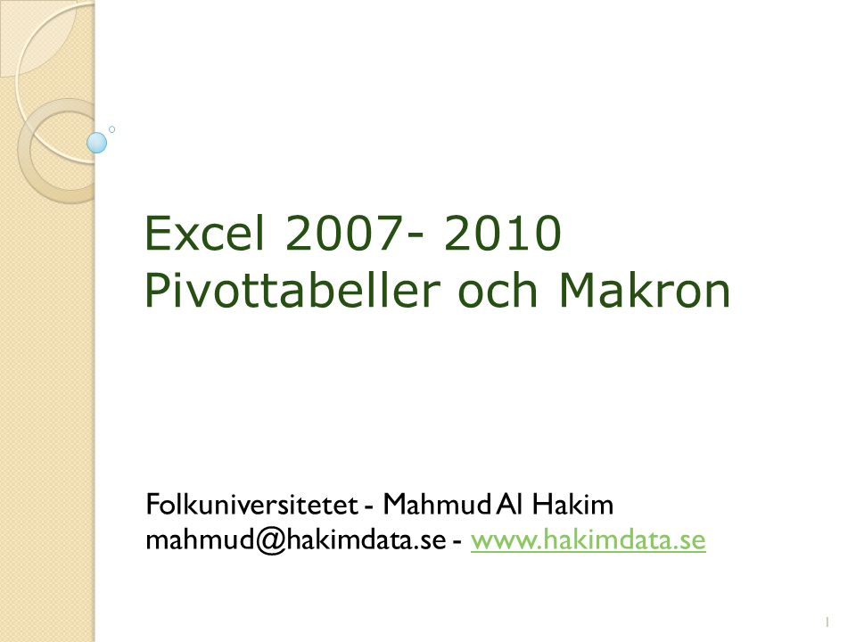 Tips: Gratis Online Kurser Pivottabell I: Pivottabell I: Komma igång med pivottabellrapporter i Excel 2007 http://office.microsoft.com/training/training.aspx?AssetID=RC102058721053 Pivottabeller II: Pivottabell II: Filtrera data i en pivottabellrapport i Excel 2007 http://office.microsoft.com/training/training.aspx?AssetID=RC102080371053 Pivottabell III: Pivottabell III: Beräkna data i pivottabellrapporter i Excel 2007 http://office.microsoft.com/training/training.aspx?AssetID=RC102102791053