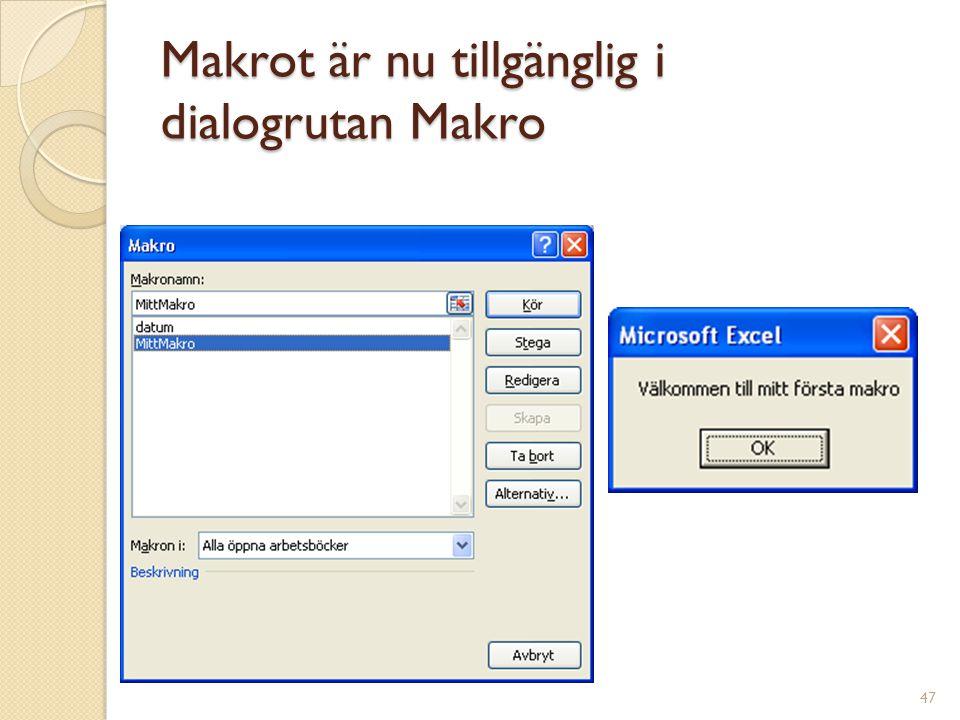 Makrot är nu tillgänglig i dialogrutan Makro 47