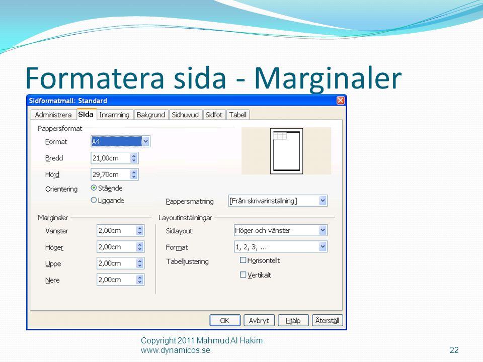 Formatera sida - Marginaler Copyright 2011 Mahmud Al Hakim www.dynamicos.se22