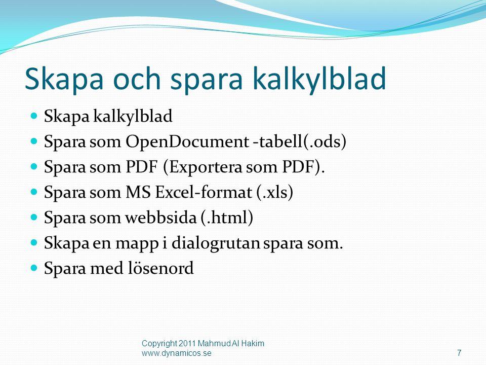 Skapa och spara kalkylblad Skapa kalkylblad Spara som OpenDocument -tabell(.ods) Spara som PDF (Exportera som PDF).