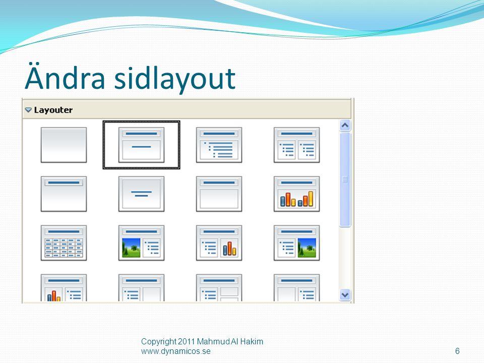 Skapa en presentation Övning - Sidan 212-213 Copyright 2011 Mahmud Al Hakim www.dynamicos.se7