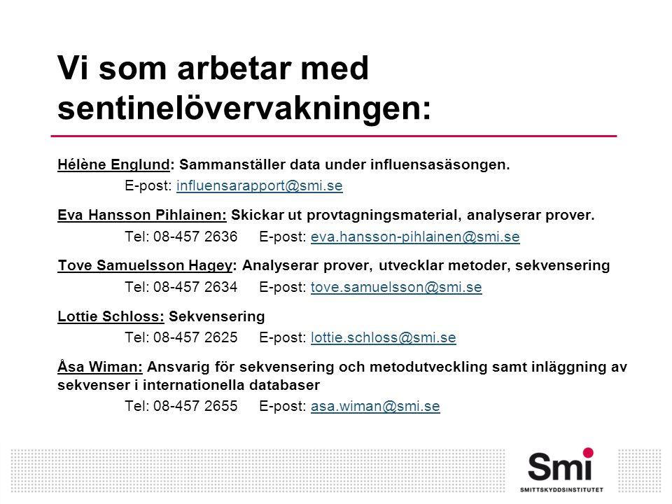 Vi som arbetar med sentinelövervakningen: Hélène Englund: Sammanställer data under influensasäsongen. E-post: influensarapport@smi.seinfluensarapport@