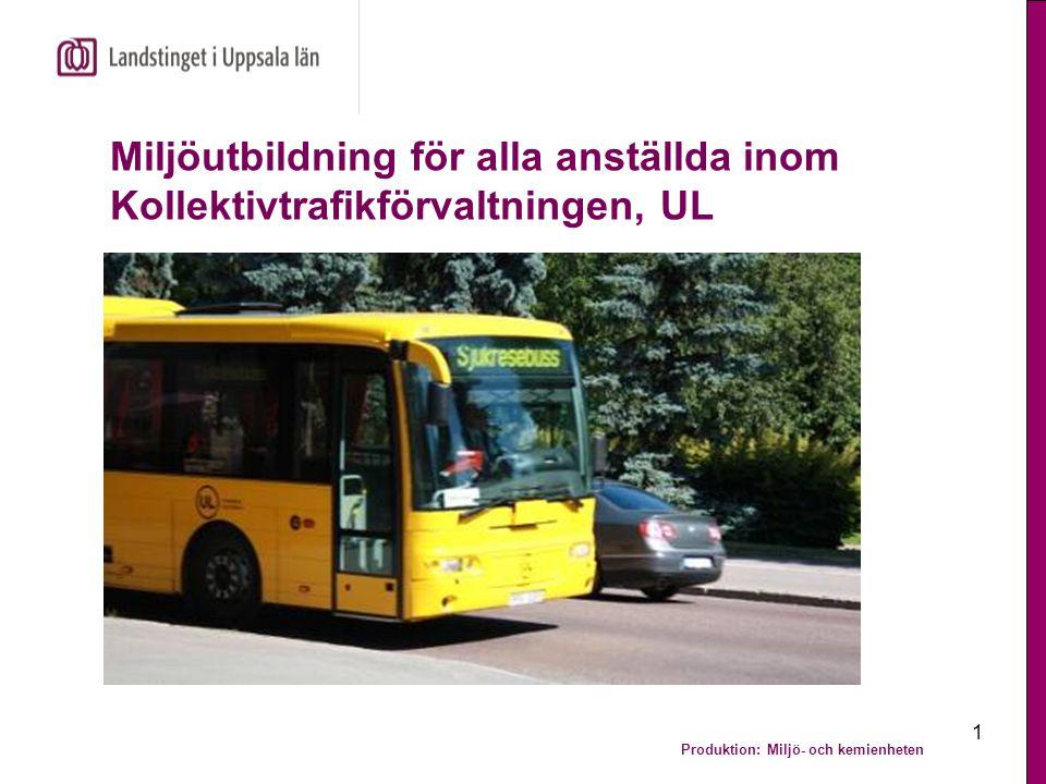 Produktion: Miljö- och kemienheten 2 Varför miljöutbildning.