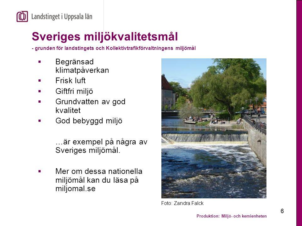 Produktion: Miljö- och kemienheten 6 Sveriges miljökvalitetsmål - grunden för landstingets och Kollektivtrafikförvaltningens miljömål  Begränsad klim