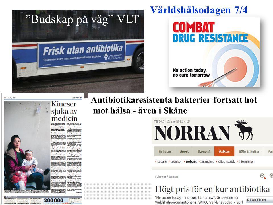 """""""Budskap på väg"""" VLT Världshälsodagen 7/4 Antibiotikaresistenta bakterier fortsatt hot mot hälsa - även i Skåne"""